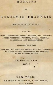 Cover of the book Memoirs of Benjamin Franklin; Written by Himself. [Vol. 1 of 2] by Benjamin Franklin