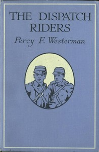 Cover of the book The Dispatch-Riders: The Adventures of Two British Motor-cyclists in the Great War by Percy F. (Percy Francis) Westerman