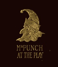Cover of the book Mr. Punch at the Play: Humours of Music and the Drama by Various