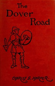 Cover of the book The Dover Road by Charles G. (Charles George) Harper