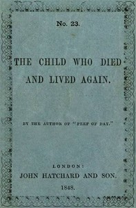 Cover of the book The Child Who Died and Lived Again by Anonymous