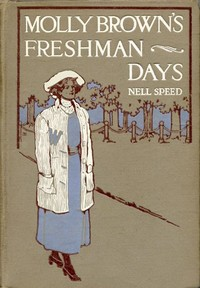 Cover of the book Molly Brown's Freshman Days by Nell Speed