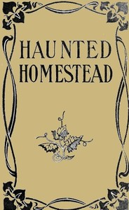 Cover of the book The Haunted Homestead: A Novel by Emma Dorothy Eliza Nevitte Southworth
