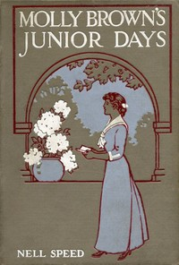 Cover of the book Molly Brown's Junior Days by Nell Speed