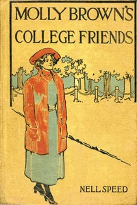 Cover of the book Molly Brown's College Friends by Nell Speed