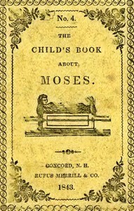Cover of the book The Child's Book About Moses by Anonymous