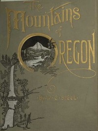 Cover of the book The Mountains of Oregon by William Gladstone Steel