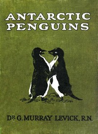 Cover of the book Antarctic Penguins by George Murray Levick