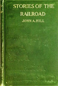 Cover of the book Stories of the Railroad by John A. (John Alexander) Hill