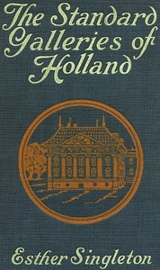 Cover of the book The Standard Galleries - Holland by Esther Singleton