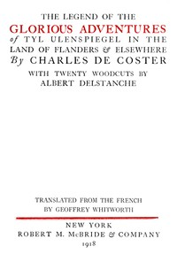 Cover of the book The Legend of the Glorious Adventures of Tyl Ulenspiegel in the land of Flanders and elsewhere by Charles de Coster