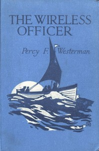 Cover of the book The Wireless Officer by Percy F. (Percy Francis) Westerman