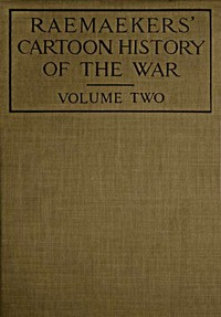 Cover of the book Raemaekers' Cartoon History of the War, Volume 2 by James Murray Allison