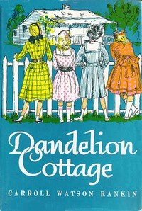 Cover of the book Dandelion Cottage by Carroll Watson Rankin