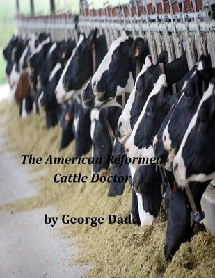 Cover of the book The American Reformed Cattle Doctor by George Dadd