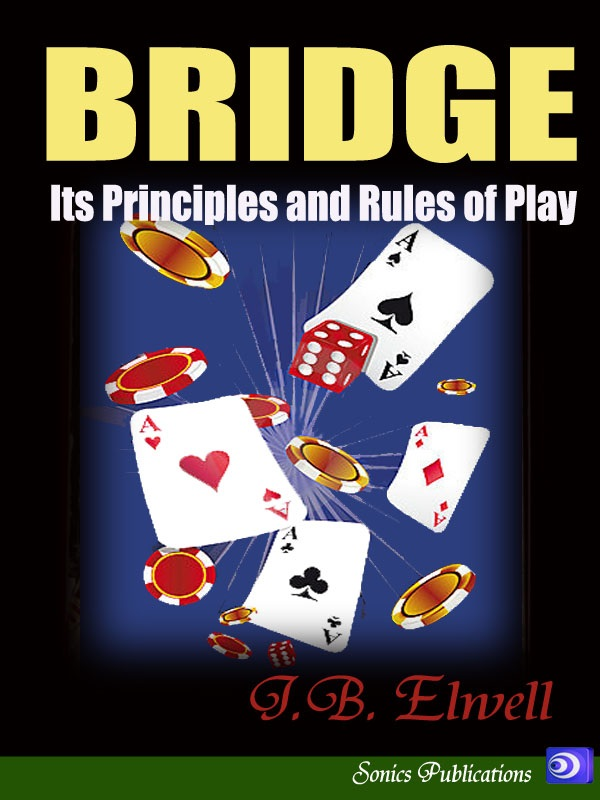 Cover of the book Bridge; its Principles and Rules of Play by J. B. (Joseph Bowne) Elwell