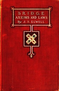 Cover of the book Bridge Axioms and Laws by J. B. (Joseph Bowne) Elwell