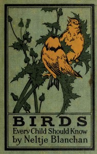 Cover of the book Birds Every Child Should Know by Neltje Blanchan