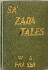 Cover of the book The Sa'-Zada Tales by William Alexander Fraser