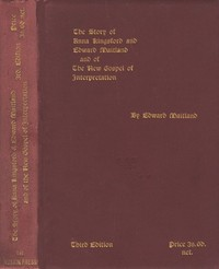 Cover of the book The Story of Anna Kingsford and Edward Maitland and of the new Gospel of Interpretation by Edward Maitland
