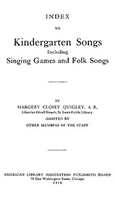 Cover of the book Index to Kindergarten Songs Including Singing Games and Folk Songs by Various