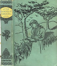 Cover of the book The Little Princess of Tower Hill by L. T. Meade