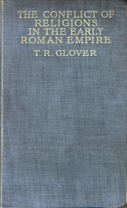 Cover of the book The Conflict of Religions in the Early Roman Empire by T. R. (Terrot Reaveley) Glover