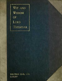 Cover of the book Wit and Wisdom of Lord Tredegar by Godfrey Charles Morgan