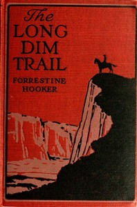 Cover of the book The Long Dim Trail by Forrestine C. (Forrestine Cooper) Hooker