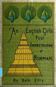 Cover of the book An English Girl's First Impressions of Burmah by Beth Ellis