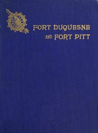 cover for book Fort Duquesne and Fort Pitt