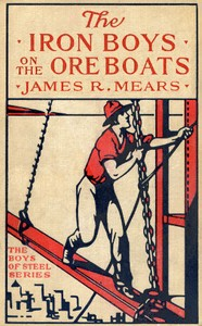 Cover of the book The Iron Boys on the Ore Boats by James R. Mears