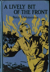 Cover of the book A Lively Bit of the Front: A Tale of the New Zealand Rifles on the Western Front by Percy F. (Percy Francis) Westerman