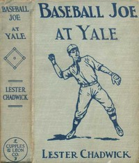 Cover of the book Baseball Joe at Yale by Lester Chadwick