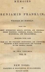 Cover of the book Memoirs of Benjamin Franklin; Written by Himself. [Vol. 2 of 2] by Benjamin Franklin