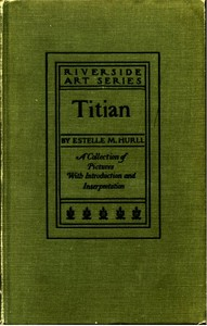 Cover of the book Titian; a collection of fifteen pictures and a portrait of the painter by Estelle M. (Estelle May) Hurll