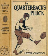 Cover of the book A Quarter-Back's Pluck by Lester Chadwick
