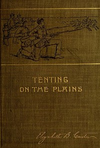 Cover of the book Tenting on the Plains by Elizabeth B. Custer