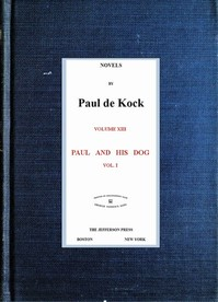 Cover of the book Paul and His Dog, v.1 (Novels of Paul de Kock Volume XIII) by Paul de Kock