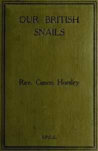 Cover of the book Our British Snails by John William Horsley