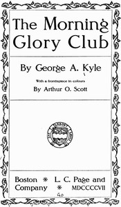 Cover of the book The Morning Glory Club by George A. Kyle