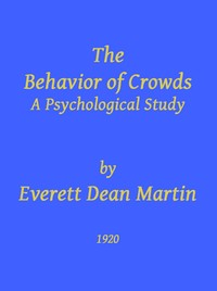 Cover of the book The Behavior of Crowds by Everett Dean Martin