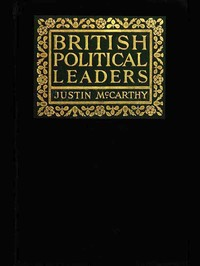 Cover of the book British Political Leaders by Justin McCarthy
