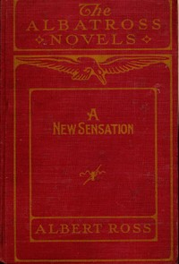 Cover of the book A New Sensation by Albert Ross