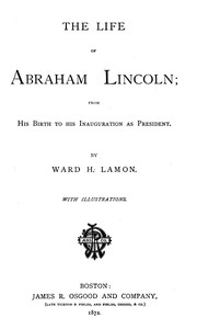 Cover of the book The Life Of Abraham Lincoln by Ward H. Lamon