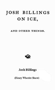 Cover of the book Josh Billings on Ice, and Other Things by Josh Billings