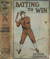 Cover of the book Batting to Win: A Story of College Baseball by Lester Chadwick