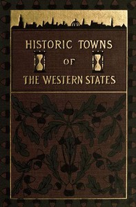 Cover of the book Historic Towns of the Western States by Various