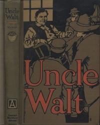 Cover of the book Uncle Walt [Walt Mason] by Walter George Mason