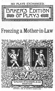 cover for book Freezing a Mother-in-Law; or, Suspended Animation: A farce in one act